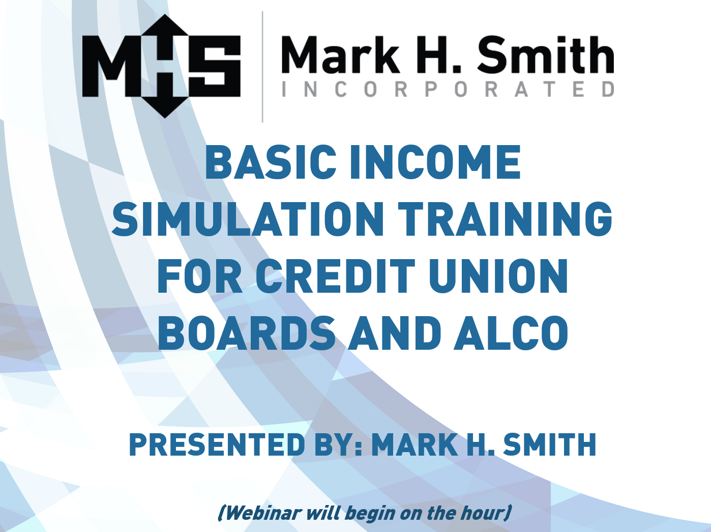 Basic Income Simulation Training for Credit Union Boards and ALCOs