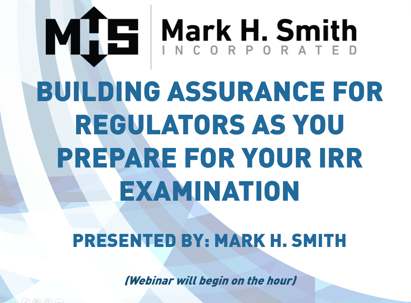Building Assurance for Regulators as You Prepare For Your IRR Examination