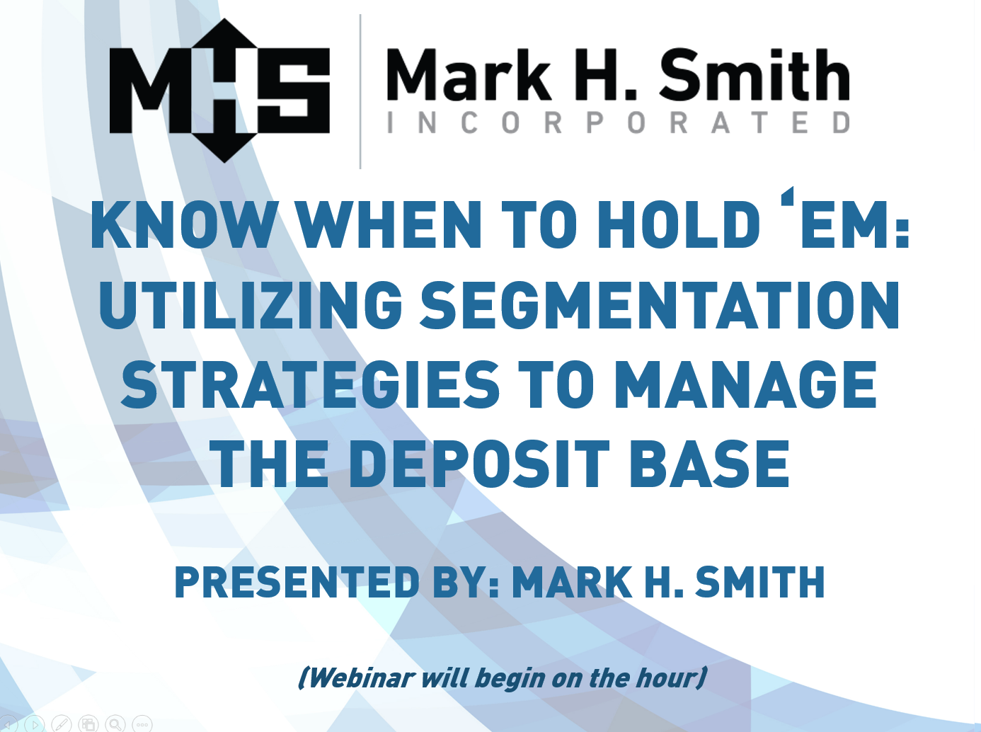 Utilizing Segmentation Strategies To Manage Deposit Base Webinar Video