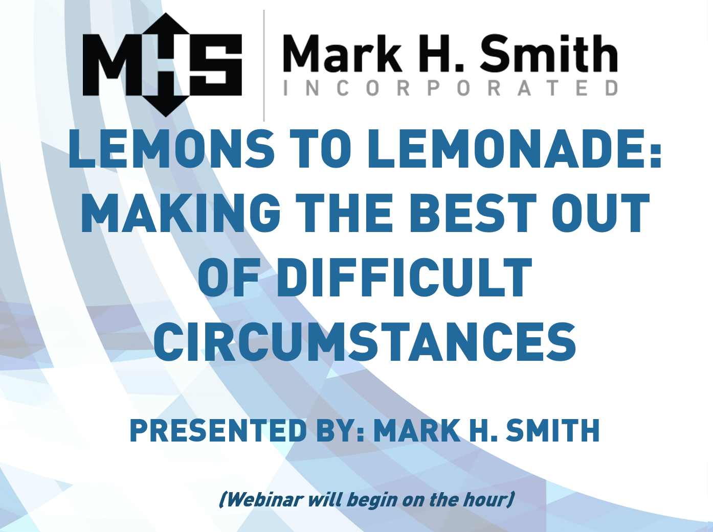 Lemons to Lemonade Making the Best out of Difficult Circumstances.